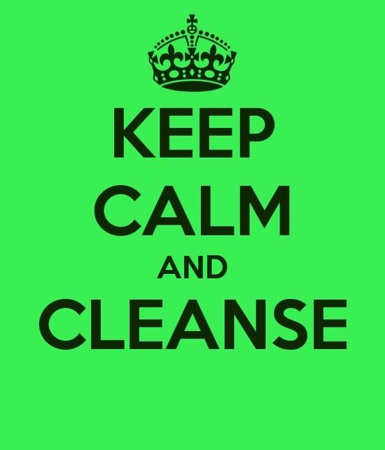 keep calm & cleanse